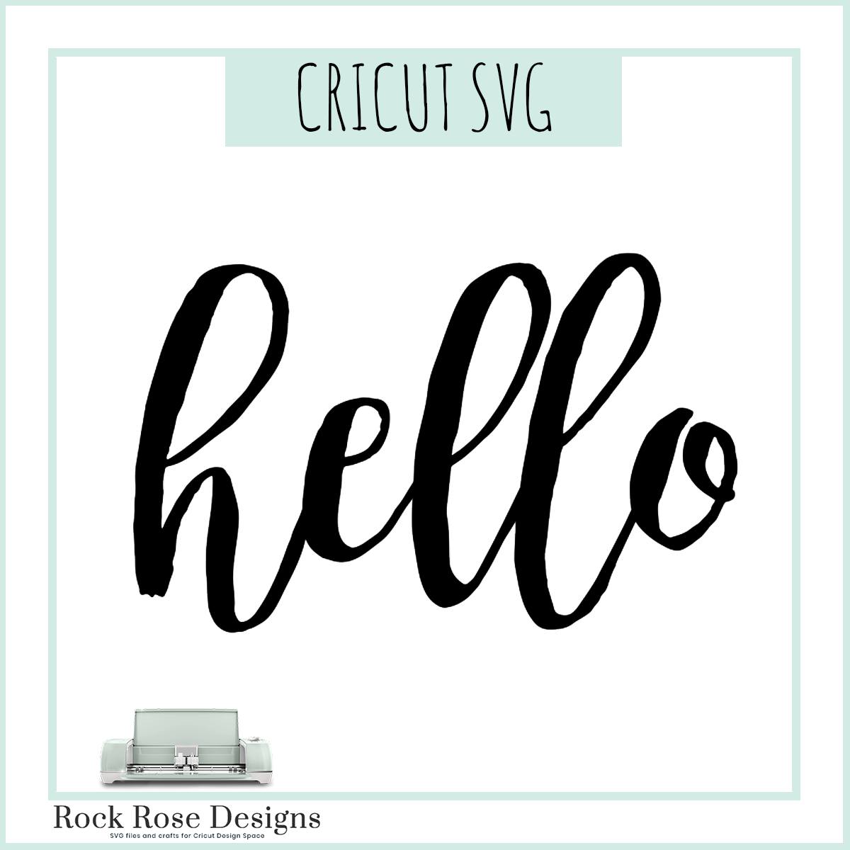 Hello – SVG CUT FILE – Rock Rose Designs