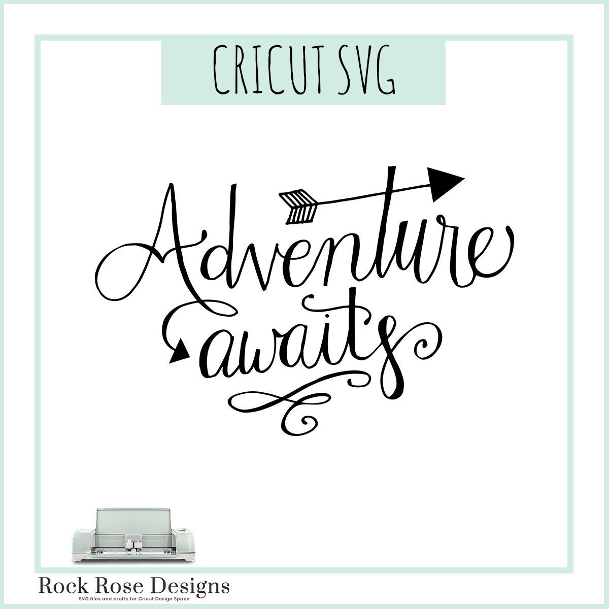 Adventure Awaits Svg Cut File Rock Rose Designs Rock
