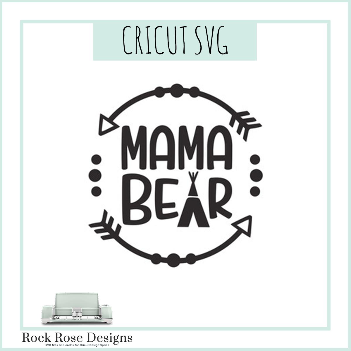 Mama Bear Svg Cut File Rock Rose Designs Rock Rose Designs