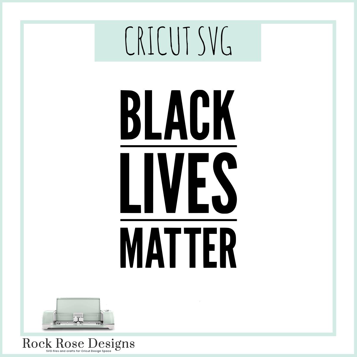Black Lives Matter Svg Cut File Rock Rose Designs Rock Rose Designs